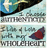 Authentic, whole-hearted living.
